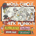 MOSH CIRCLE, JERK PUNKS