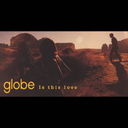 Is this love / globe