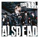 Dirty Evil / ALSDEAD