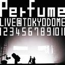 "Perfume LIVE at Tokyo Dome ""1 2 3 4 5 6 7 8 9 10 11"" / Perfume"