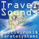 Travel Sounds / NaotoHiroki & Karatesystems