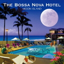Moon Island / The Bossa Nova Hotel