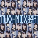 TWO-MIX The Perfect Best / TWO-MIX
