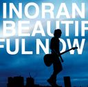 Beautiful Now / INORAN