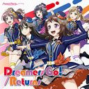 Dreamers Go! / Returns / Poppin'Party