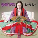SHIKIBU / Rekishi
