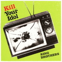 Kill Your Idol [Cardboard Sleeve] [Limited Edition]