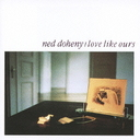 Love Like Ours / Ned Doheny