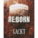 RE:BORN / GACKT