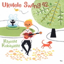 Ukulele Swing 42 / Kiyoshi Kobayashi
