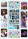 """AKB48""""AKB ga Yattekita!!"""" Team B / AKB48"""
