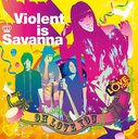 Oh Love You / Violent is Savanna
