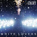 WHITE LOVERS - Shiawase na Toki - / GACKT
