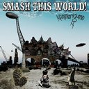 Smash This World [CD+DVD]