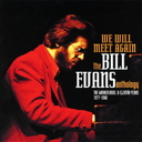 We Will Meet Again: The Bill Evans Anthology [Limited Release]