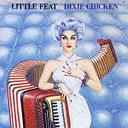 Dixie Chicken / Little Feat