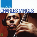 Introducing Charles Mingus [Limited Release]