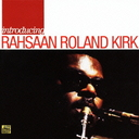 Introducing Rahsaan Roland Kirk [Limited Release]
