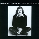 The Art Of Tea [Cardboard Sleeve (mini LP)] / Michael Franks