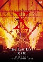 X JAPAN THE LAST LIVE Complete Edition [Regular Edition]