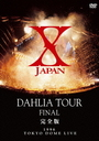 X JAPAN DAHLIA TOUR FINAL [Regular Edition]