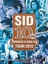 SID 10th Anniversary Tour 2013 - Osaka Banpaku Kinen Kouen Momijigawa Shibafu Kouen - / SID