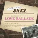 Thousand Yen Jazz: Dokoka de Kiita Jazz - Love Ballade