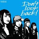 Don't look back! / NMB48
