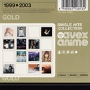 SINGLE HITS COLLECTION - best of avex anime GOLD