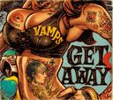 Get Away / The Jolly Roger / VAMPS