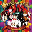 It's a Dream World / Mix Speaker's,Inc.