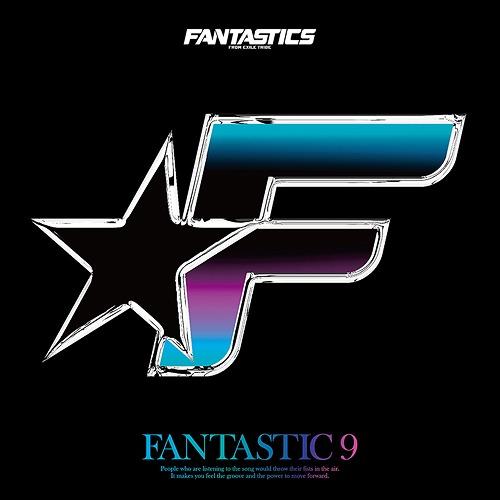FANTASTIC 9 / FANTASTICS from EXILE TRIBE