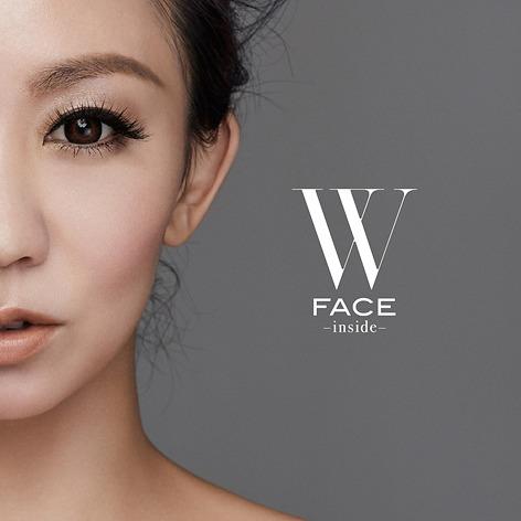 W FACE ~inside~