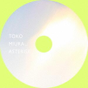 Asterisk / Toko Miura