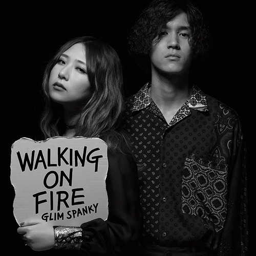 Walking On Fire / GLIM SPANKY