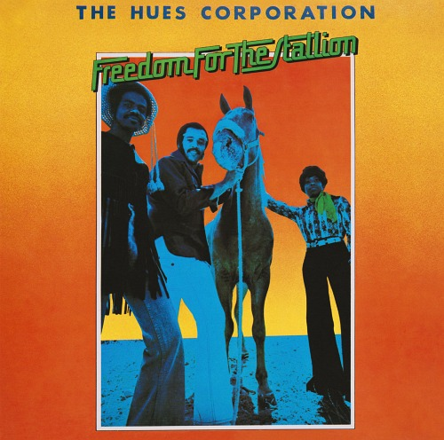 Freedom For The Stallion / The Hues Corporation