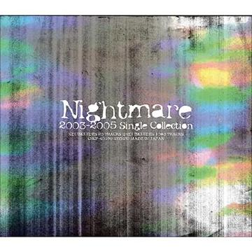 Nightmare 2003-2005 Single Collection / Nightmare