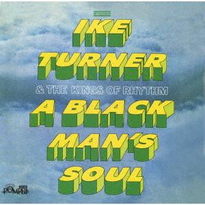 A Black Man's Soul / IKE TURNER & THE KINGS OF RHYTHM