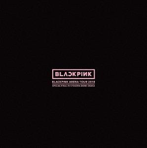 BLACKPINK ARENA TOUR 2018 'SPECIAL FINAL IN KYOCERA DOME OSAKA' / BLACKPINK