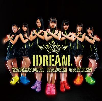 Idream / Yamaguchi Kassei Gakuen Idol Bu