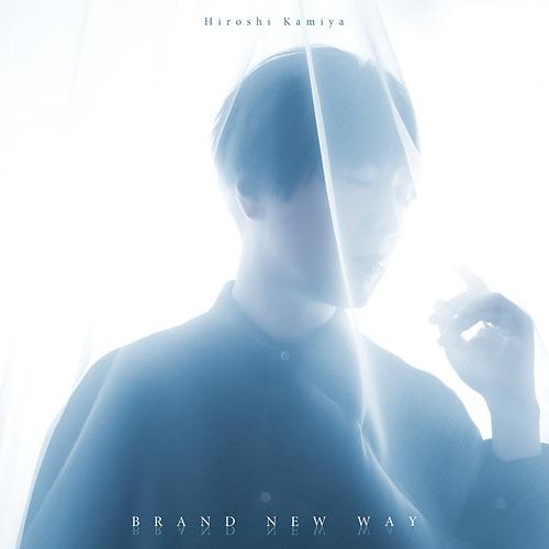 BRAND NEW WAY / Hiroshi Kamiya