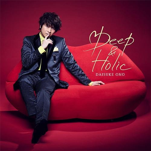 Deep & Holic / Daisuke Ono