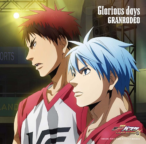 """Kuroko's Basketbasll Last Game (Theatrical Anime)"" Theme Song: Glorious Days / GRANRODEO"