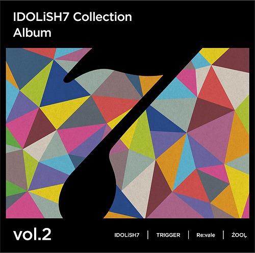 IDOLiSH7 Collection Album / IDOLiSH7, TRIGGER, Re:vale, ZOOL