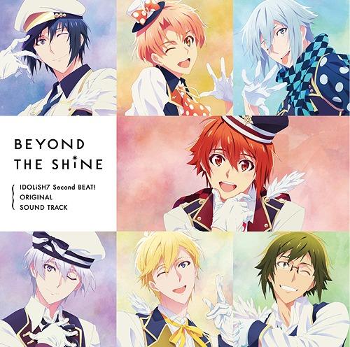 """Idolish7 Second Beat! (Anime)"" Original Soundtrack ""BEYOND THE SHiNE"" / Animation Soundtrack (Music by Tatsuya Kato)"