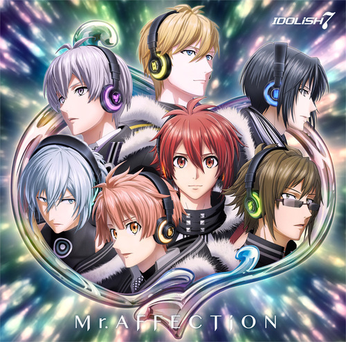 """IDOLiSH7 (APP Game)"" New Single: Mr.AFFECTiON / IDOLiSH7"