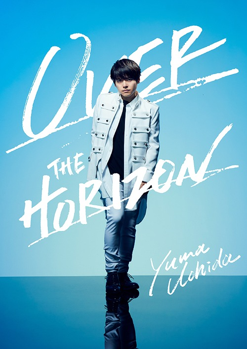 "Yuma Uchida 1st Live ""Over The Horizon"" / Yuma Uchida"