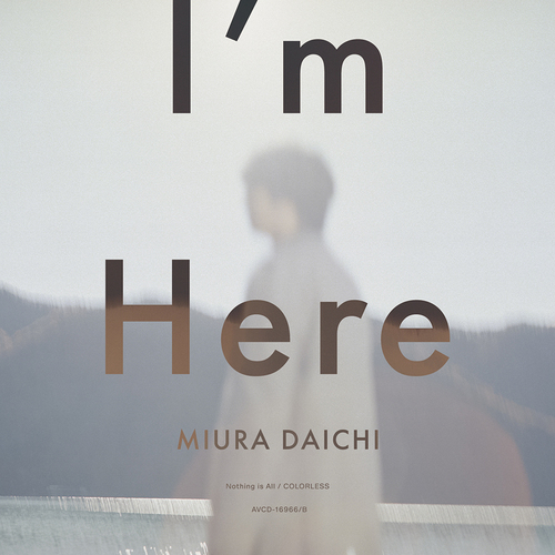 I'm Here / Daichi Miura