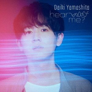 hear me? / Daiki Yamashita