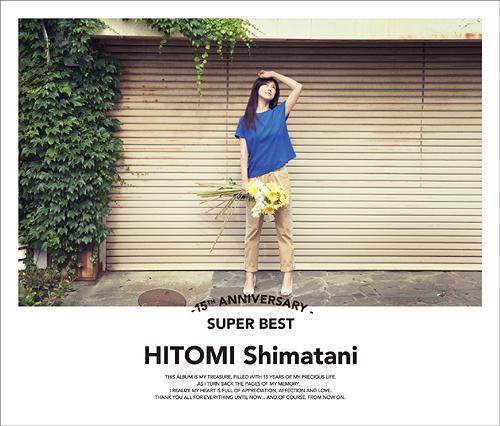 15th Anniversary Super Best / Hitomi Shimatani